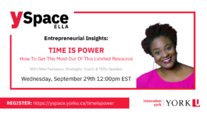 ELLA Entrepreneurial Insights: TIME IS POWER | How To Get The Most Out Of This Limited Resource